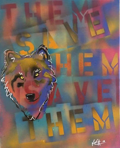 """""""Save the Wolves"""" Spray paint and acrylic pen on stretched canvas, 16"""" x 20"""" $150"""