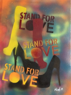 """""""Stand for Love and Shoes"""" Spray Paint on canvas board, 16"""" x 20"""", $100"""